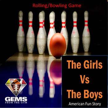 American Fun Story: Girls vs Boys Physical Education Rolling/Bowling Game!