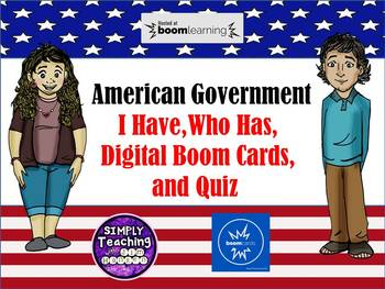 American Government: I Have, Who Has, Digital Boom Cards, and Quiz
