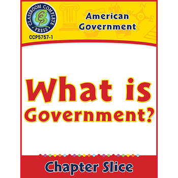 American Government: What Is Government? Gr. 5-8