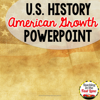 American Growth PowerPoint {U.S. History}