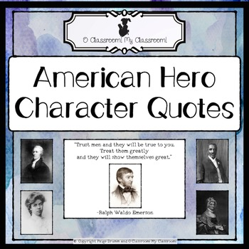 American Hero Character Quotes, For Daily Discussion!  *Common Core Aligned