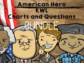 American Hero KWL Chart BUNDLE and Questions Common Core Aligned