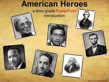 American Heroes – A Third Grade PowerPoint Introduction