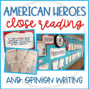 American Heroes Close Reading & Opinion Writing
