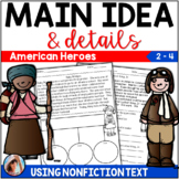 Main Idea and Details Using Nonfiction Text ~ American Heroes