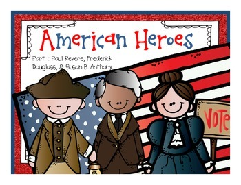 American Heroes Part 1: Paul Revere, Frederick Douglass, a