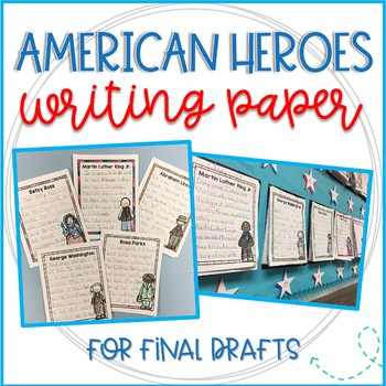 American Heroes Writing Paper for Final Drafts