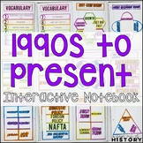 American History - 1990s to Present Interactive Notebook & Graphic Organizers