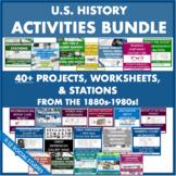U.S. History 1880s-1980s ACTIVITIES Bundle! 40+ Projects,