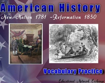 American History: A New Nation 1781- Reformation 1850-Vocabulary Practice