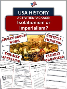 American Isolationism or Imperialism? 6 Activities Covering USA at Turn of 1900s