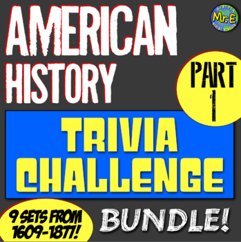 American History Trivia Challenge PART 1 Bundle: 9 Sets for Early U.S. History!