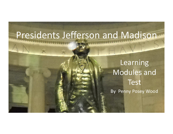 United States History Learning Modules Jefferson thru Madison