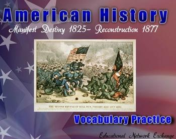 American History: Manifest Destiny 1825- Reconstruction 18