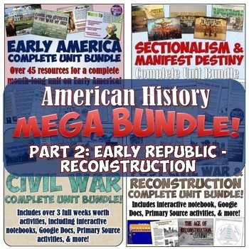 American History Mega Unit Bundle Part 2: Early America to Reconstruction