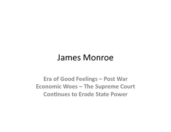 United States History Modules James Monroe and the Era of Good Feelings