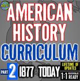 American History Curriculum   US History Part 2   1877-2018 Full Curriculum