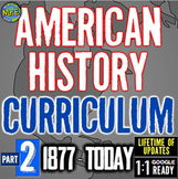 American History Curriculum | US History Part 2 | 1877-TODAY Full Curriculum