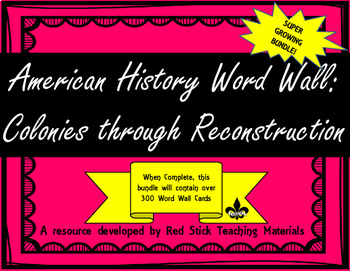 American History Part I Word Wall--Growing Bundle