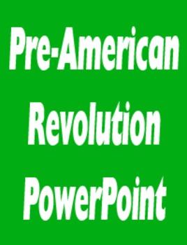 Pre-American Revolution PowerPoint