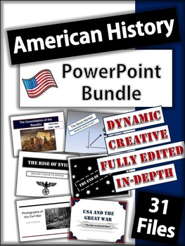 American History Powerpoint Bundle- 13 Colonies to WW II -