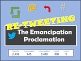 "Emancipation Proclamation and the Civil War: Students ""Re-Tweet"" Main Themes!"