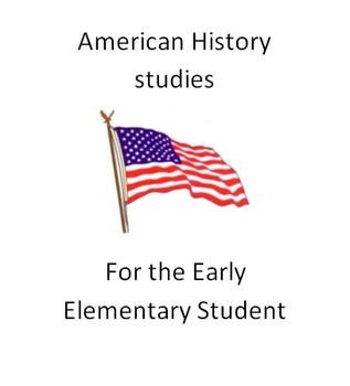 American History Studies for the Early Elementary Student