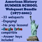 American History Summer School Webquest Bundle (1877-2001)