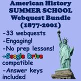 American History Summer School Webquest Bundle (1877-2001)