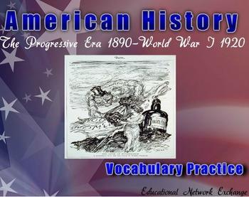 American History: The Progressive Era 1890-World War I 1920-Vocabulary Practice