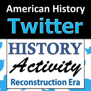 American History / US History - Twitter Group Activity - The Reconstruction Era