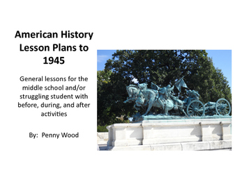 United States History to 1945 Lesson Plans with Before, During, After Activities
