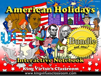 American Holidays: Interactive Notebook BUNDLE - King Virtue's Classroom