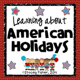 American Holidays-MLK Jr. Day, Presidents Day, Memorial Day, and Many More!