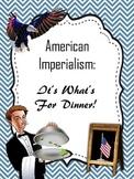 "American Imperialism ""Dinner Menu"" Assessment"