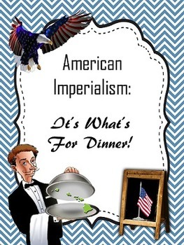 "American Imperialism ""Dinner Menu"" Assessment"