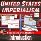 American Imperialism Introduction Lecture & Timeline Activity |Print and Digital