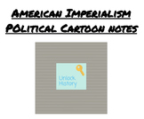 American Imperialism Political Cartoon Notes
