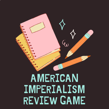 American Imperialism Review Game