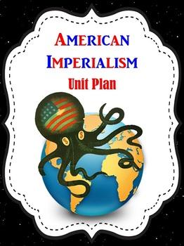 American Imperialism Unit Plan
