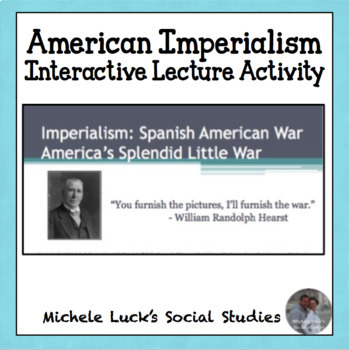 American Imperialism with the Spanish American War w/ Mini Essay Prompt