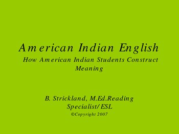 American Indian English How American Indian Students Construct Meaning
