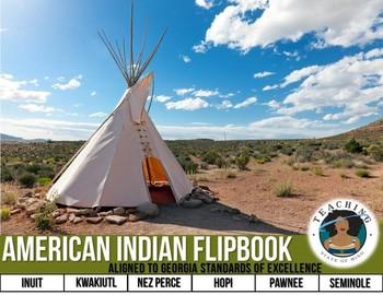 American Indian Flipbook: Aligned to Georgia Standards of Excellence