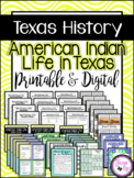 Texas History / American Indian Life in Texas / Unit 3 / Printable & Digital