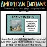 American Indians Project - 3rd Grade GSE - Google Classroom/Google Slides