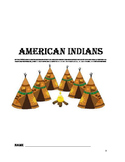 American Indians-The Powhatans, the Lakota and the Pueblos.
