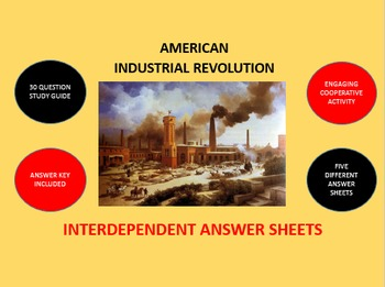 American Industrial Revolution: Interdependent Answer Sheets Activity