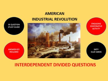 American Industrial Revolution: Interdependent Divided Questions Activity