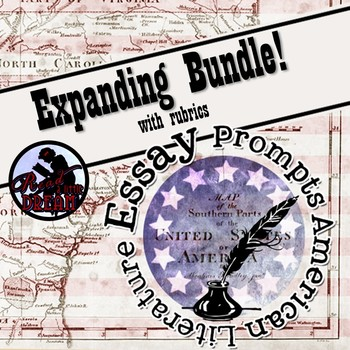 American Literature Essay Prompts with Rubrics: An Expanding Bundle