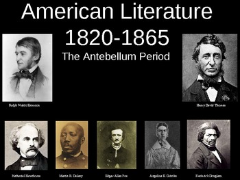 American Literature: The Antebellum Period 1820 - 1865 (Unit Overview/Intro PPT)